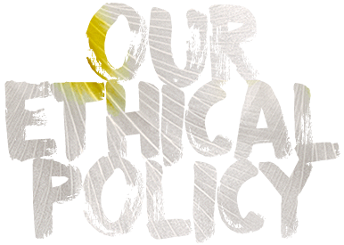 Our ethical policy